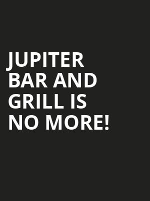 Jupiter Bar And Grill is no more