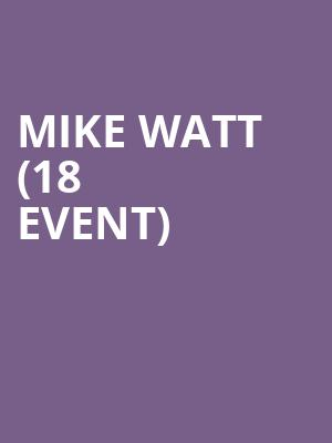 Mike Watt (18+ Event) at Saturn - Birmingham