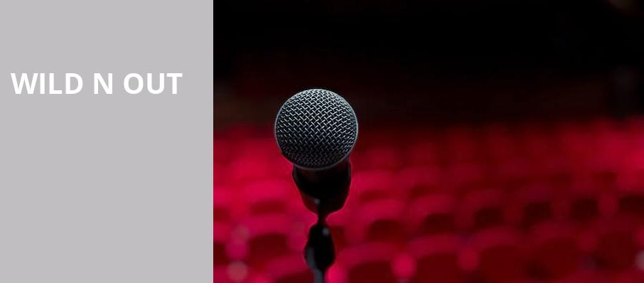 Wild N Out, Legacy Arena at The BJCC, Birmingham