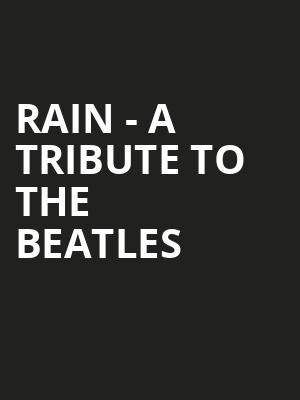 Rain - A Tribute to the Beatles Poster