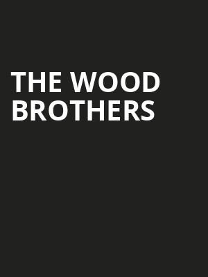 The Wood Brothers Poster